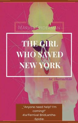 [Đồng nhân Marvel-Spider Man] The Girl Who Saved New York