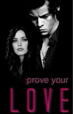 Prove Your Love | Styles by BadQueenx