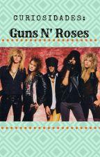 Curiosidades: Guns N' Roses by dianarose628