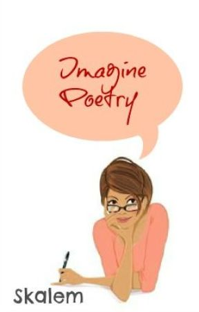 Imagine Poetry by Skalem