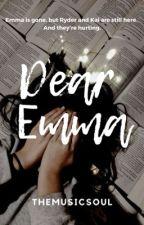 Dear Emma by themusicsoul