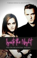 Dramione Story: Ignite the Night/Conquer the Night by dancerforlife510