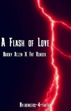 A Flash of Love by bonkers-4-hatter