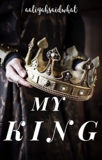 My King (On hold for rewriting)