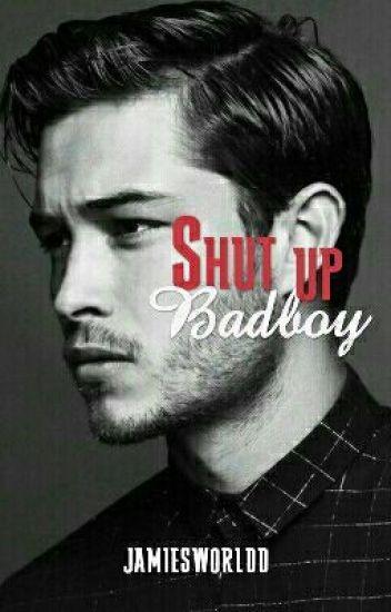 Shut up Badboy.
