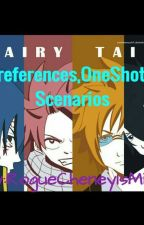 Fairy tail boyfriend scenarios, preferences, one shots, au and more! by BootyShortsBitch