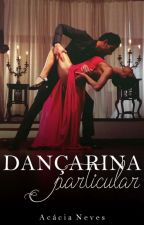 Dançarina Particular by acacianeves47