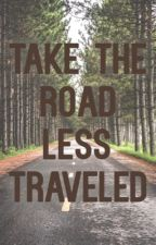 The Road Less Traveled (Editing) by HunnyBabySweetheart