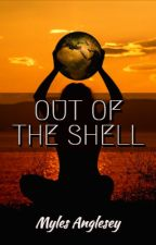 Out Of The Shell by MylesAnglesey