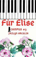 Fùr Elise  Campus #3  by JazlynArcelia