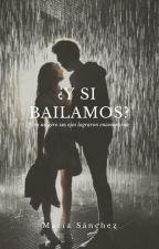 ¿Y si bailamos? //S.V// by lachicadeloslibrosa