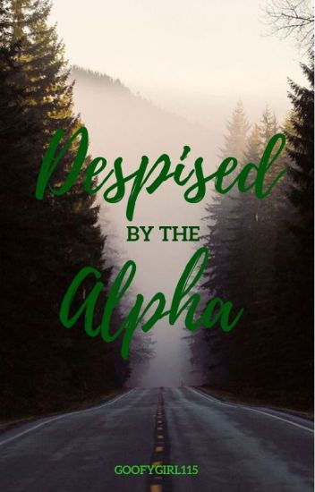 Despised by the Alpha