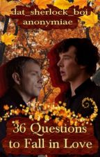 Thirty-Six Questions to Fall in Love by Dat_Sherlock_Boi
