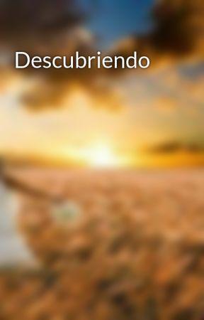 Descubriendo  by meryalcon