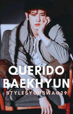 Querido Baekhyun || Chanbaek by StylesYouSwag29