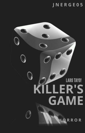 KILLER'S GAME by Its_me_Jnerge