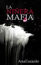 La niñera de la mafia by AnaLuzardo