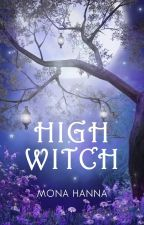High Witch (High Witch Book 1) by MonaHanna