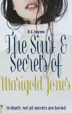 The Sins and Secrets of Marigold Jones by BEHaynes