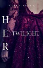 Her Twilight (Her Eclipse, #2) by EsteeBooye