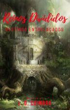Reinos Divididos, Destinos Entrelaçados - V 2.0 Capítulos longos by LucasDanielCoimbra