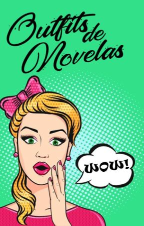 Outfits de Novelas by autumn-may