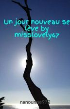 Un jour nouveau se lève by misslovely67 by nanounne972