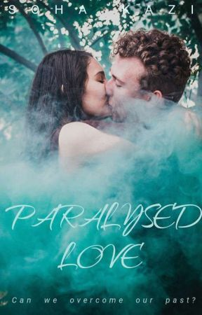 Paralysed Love{ON HOLD} by -21darkpoet14-
