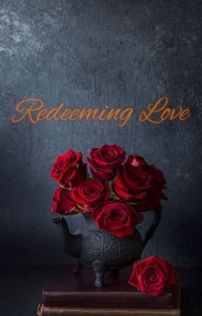 Redeeming Love by Arshi2001