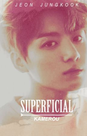 Superficial ; jjk  •OS• by Kamerou