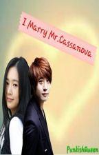 I Marry Mr.Casanova by PunkishQueen