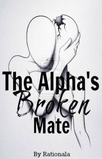 The Alpha's Broken Mate (on hiatus)