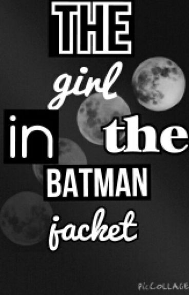 girl with the batman jacket. * paul lahote*
