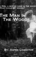 The Man in the woods by darkrainbow1