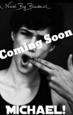 Michael! (Coming Soon) by Bladewil_