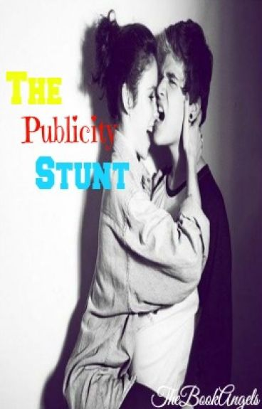 The Publicity Stunt by Thebookangels