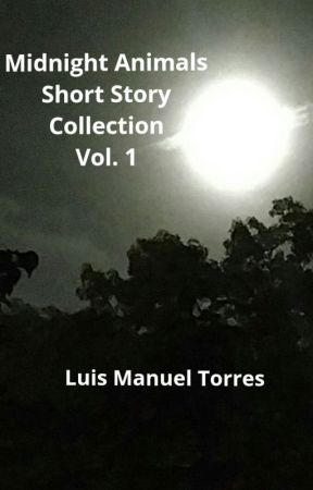 Midnight Animals Short Story Collection Vol. 1 by lobo1989