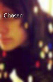 Chosen by XSayomix