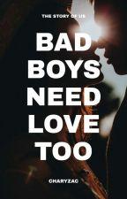 Bad Boys Need Love Too by charyzac