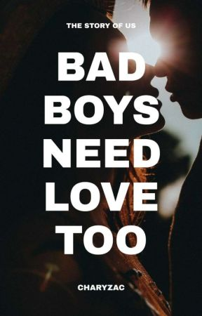 Bad Boys Need Love Too by charyzac