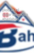 plots in raj nagar extension ghaziabad by bahubalienclave