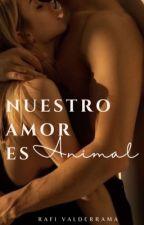 Nuestro amor es animal. {Daniel Oviedo.} by noveliita_gemeliers2