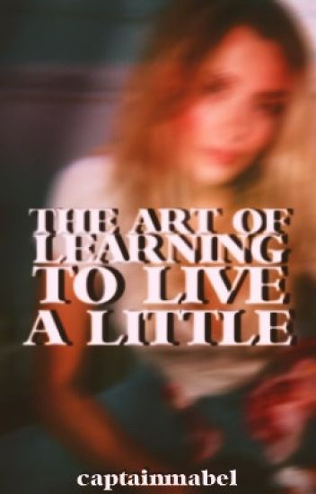 the art of learning to live a little. ⇨ D. DOBRIK