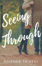 Seeing Through by Shikhar_Trivedi