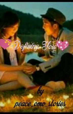 💖Defining You💝 by Peace_omo_stories