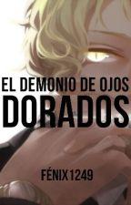 El demonio de ojos dorados [Yaoi/gay] by Fenix1249