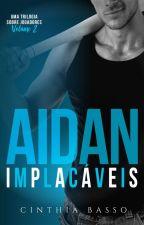 AIDAN - TRILOGIA IMPLACÁVEIS, 2 by autoracinthiabasso