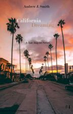A New Beginning (#4 of California Dreaming) by andrewjsmith_writer