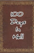 100 Days in Hell by ghostrider1301