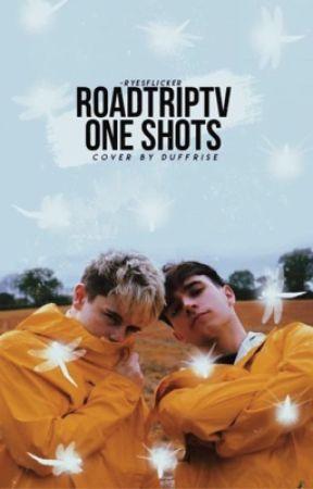 RoadTripTv one shots by Ryesflicker